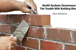 Health Systems Governance- the trouble with building blocks